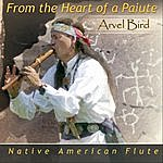 Arvel Bird From The Heart Of A Paiute