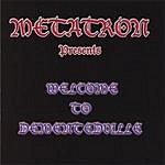 """Metatron Metatron Presents"""" Welcome To Dementedville"""""""