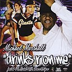 "Michael Marshall ""drinks R On Me"" Maxi-Single"