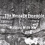 The Message Walking With Jim