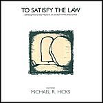 Michael R. Hicks To Satisfy The Law