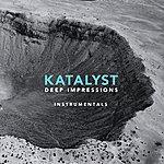 Katalyst Deep Impressions - Instrumentals