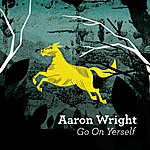 Aaron Wright Go On Yerself