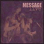 The Message Message Live