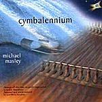 Michael Masley Cymbalennium