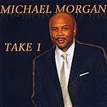 Michael Morgan Take 1