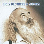Rabbi Shlomo Carlebach Holy Brothers And Sisters