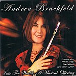 Andrea Brachfeld Into The World - A Musical Offering