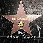 Tim Mahoney Hey Adam Levine - Single