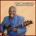 Tony Saunders Romancing The Bass