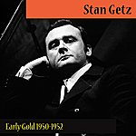 Stan Getz Early Gold 1950-1952