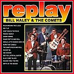 Bill Haley & His Comets Replay: Bill Haley And His Comets