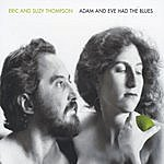 Eric & Suzy Thompson Adam And Eve Had The Blues