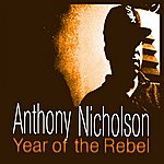 Anthony Nicholson Year Of The Rebel