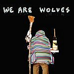 We Are Wolves Non-Stop