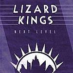 The Lizard Kings Next Level