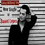Daniel Lopes Living Without You