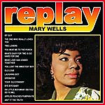 Mary Wells Replay: Mary Wells