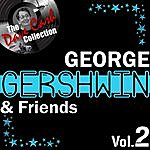 George Gershwin George Gershwin & Friends Vol.2 - [The Dave Cash Collection]