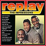 The Impressions Replay: The Impressions