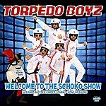 Torpedo Boyz Welcome To The Schoko Show