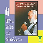 Rabbi Shlomo Carlebach The Gift Of Shabbos