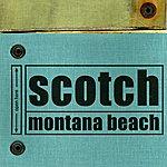 Scotch Montana Beach