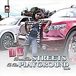 D.D. From The Streets To The Playground (E.Klips Da Hustle Presents DD)