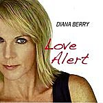 Diana Berry Love Alert