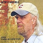 Acie Cargill Yes, This Is Poetry