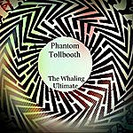 Phantom Tollbooth The Whaling Ultimate