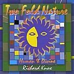 Richard Knox Two Fold Nature