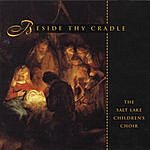 Salt Lake Children's Choir Beside Thy Cradle