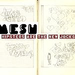 Mesh Hipsters Are The New Jocks Super-Single