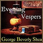 George Beverly Shea Evening Vespers