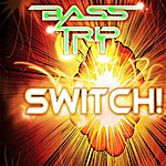 Bass Trip Switch