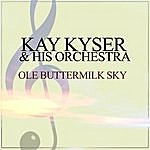 Kay Kyser & His Orchestra Ole Buttermilk Sky
