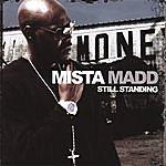 Mista Madd Still Standing Edited Version