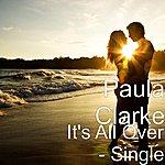 Paula Clarke It's All Over - Single