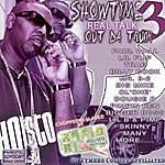 Showtyme Out Da Trunk 3 : Real Talk - Slabed
