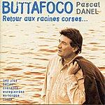 Pascal Danel Buttafoco, Retour Aux Racines Corses