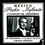 Pedro Infante Cuando El Destino