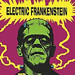 Electric Frankenstein I'm Not Your (Nothing)