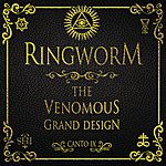 Ringworm The Venomous Grand Design