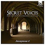 Anonymous 4 Secret Voices - Chant & Polyphony From The Las Huelgas Codex