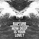 The Rapture How Deep Is Your Love? Remix EP