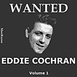 Eddie Cochran Wanted Eddie Cochran (Vol. 1)