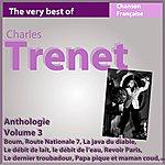 Charles Trenet Charles Trenet - Anthologie, Vol. 3 (Les Incontournables De La Chanson Française)