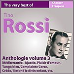 Tino Rossi The Very Best Of Tino Rossi: Anthologie, Vol. 3 (Les Incontournables De La Chanson Française)