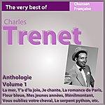 Charles Trenet Charles Trenet - Anthologie, Vol. 1 (Les Incontournables De La Chanson Française)